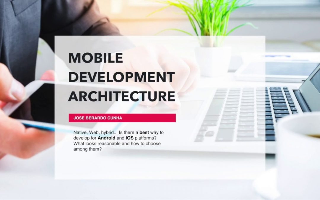 Mobile Development Architecture Part 1 – Native Apps