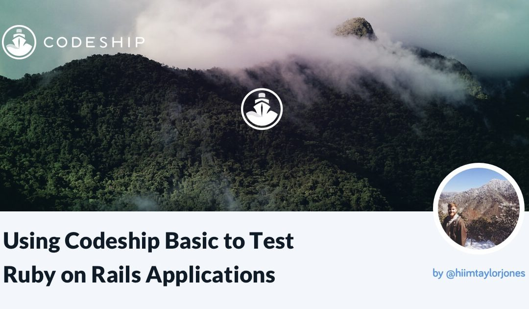 Using Codeship Basic to Test Ruby on Rails Applications