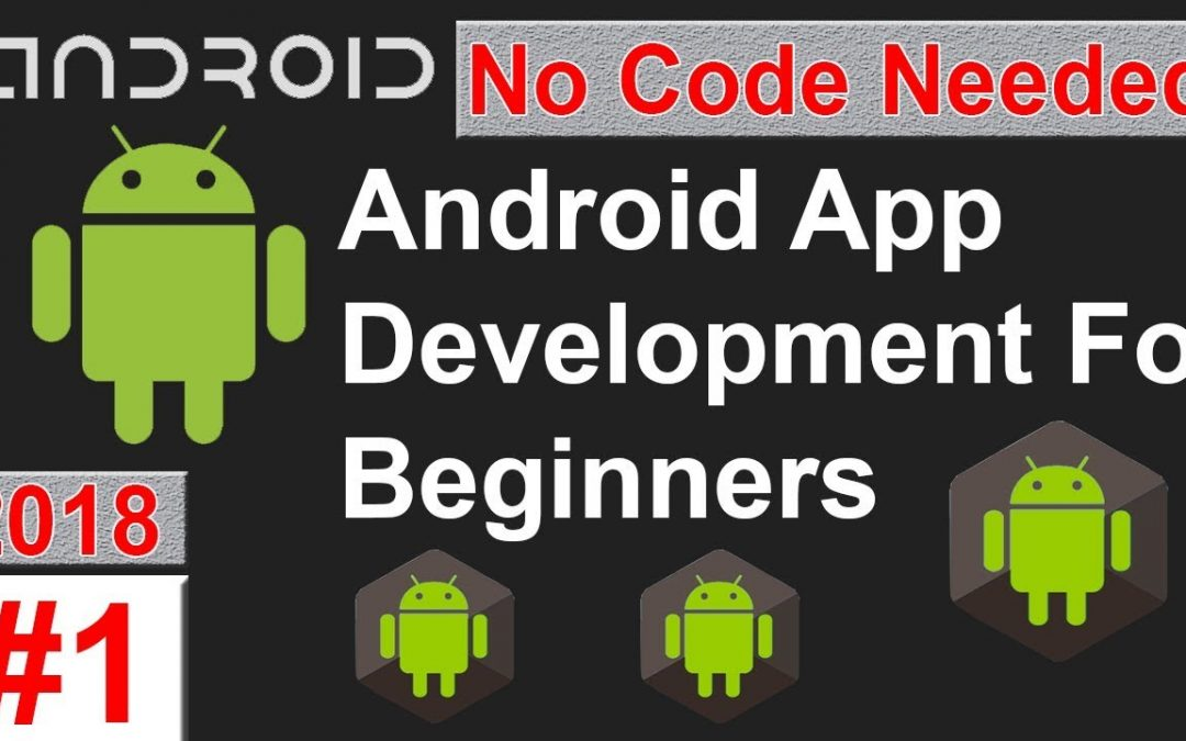 Beginners | Learn Android App Development – No Coding Needed 2018 | How to develop android App 2018