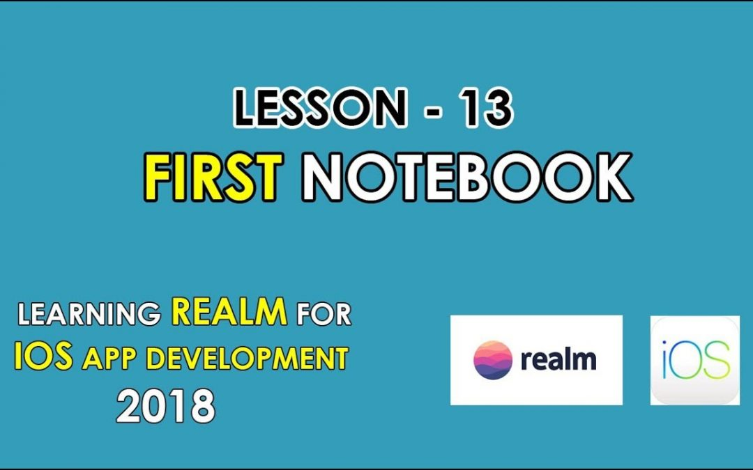 Lesson – 13 | Create your First Notebook | iOS App Development 2018