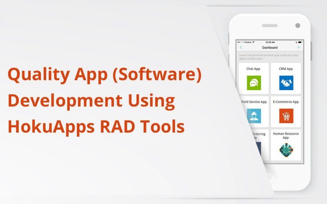 Quality App Software Development Using HokuApps RAD Tools
