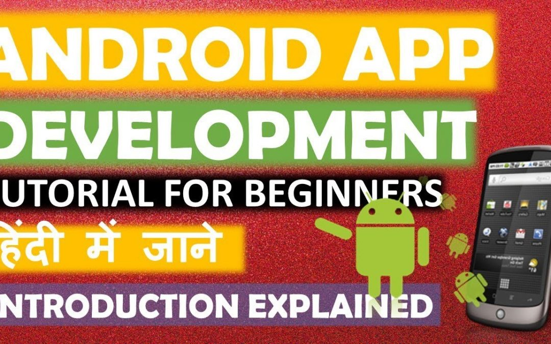 Android App Development Tutorial For Beginners In Hindi #1 Android Studios Introduction Explained