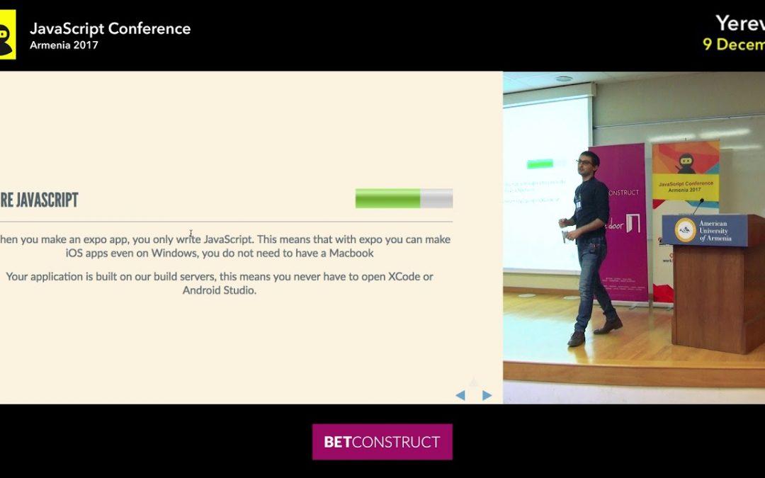 JS Conf Armenia 2017 | React Native App Development via Expo SDK by Edgar Aroutiounian