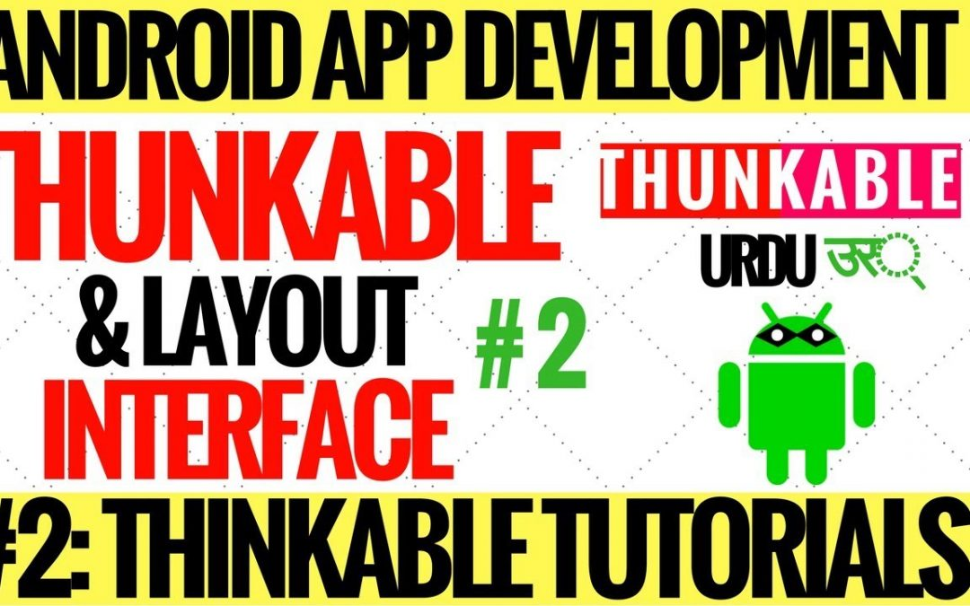 thunkable tutorials series#2 | thunkable basic overview & develop first app in urdu hindi