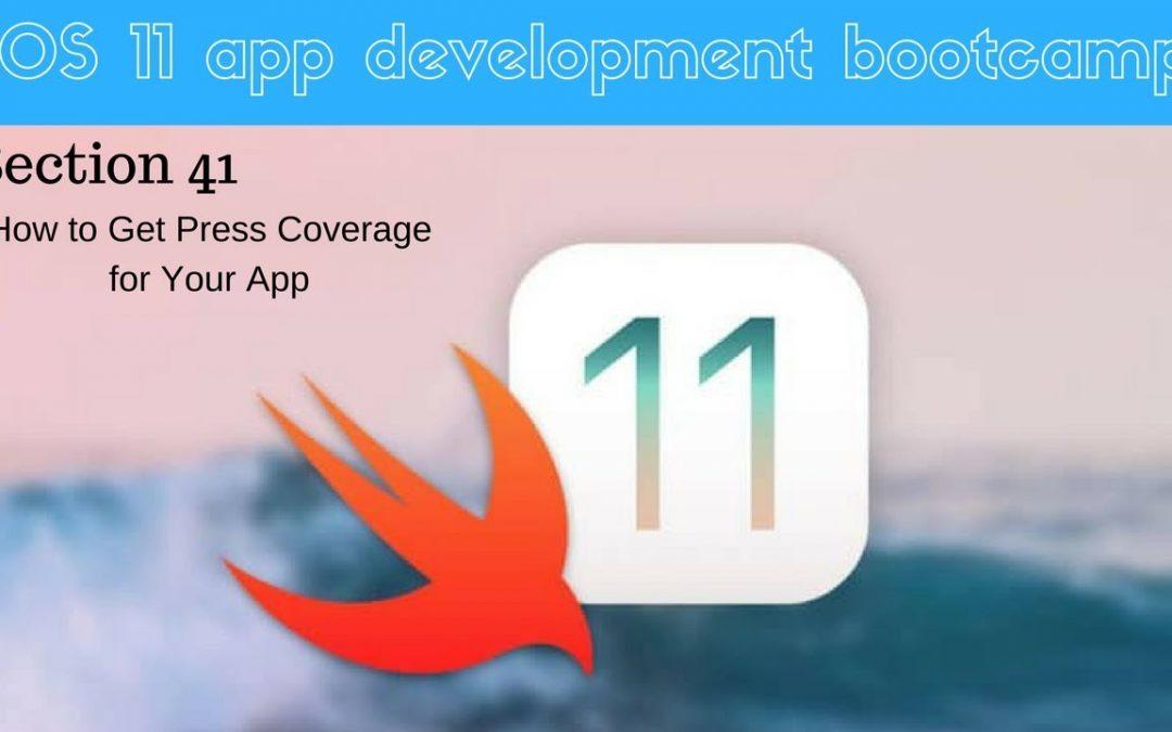 iOS 11 app development bootcamp (297 Final Tips on Getting Press)