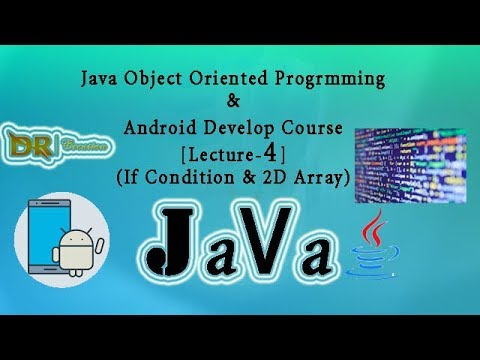 """Java OOP & Android App development in bangla [Lecture-04] (""""If Condition & 2D Array"""")"""