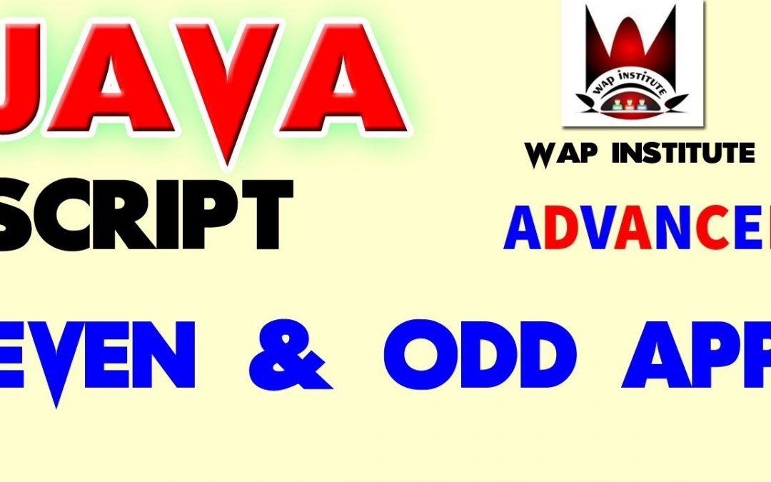 java script even and odd app development part 2 hosted by wap institute powered by sweetus media