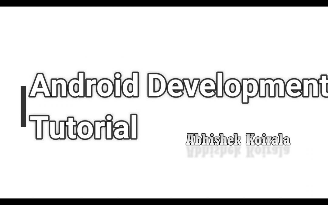 Android Application Development Series -1