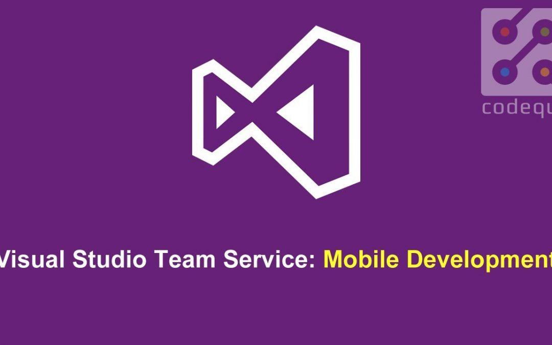 Visual Studio Team Service for Mobile Development