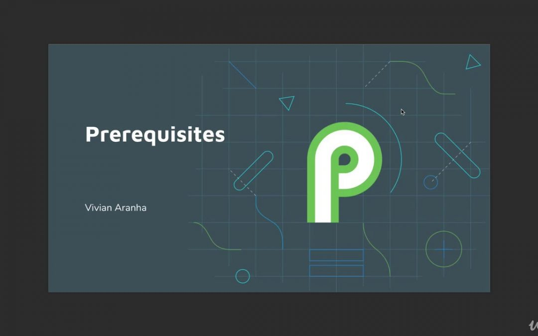Android P – Programming, Development and Certification : Prerequisites