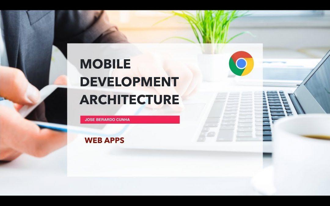 Mobile Development Architecture Part 3 – Web Apps