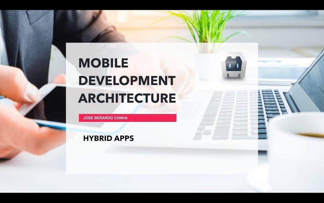 Mobile Development Architecture Part 5 – Hybrid Apps