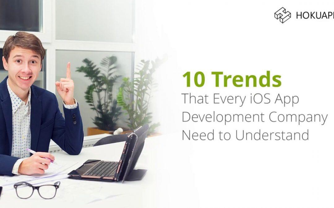Top 10 iPhone/iOS Mobile App Development Trends in 2018 | HokuApps