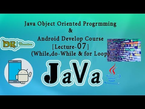 """Java OOP & Android App development in bangla [Lecture-07] (""""Loop-{do,while,for}"""")"""