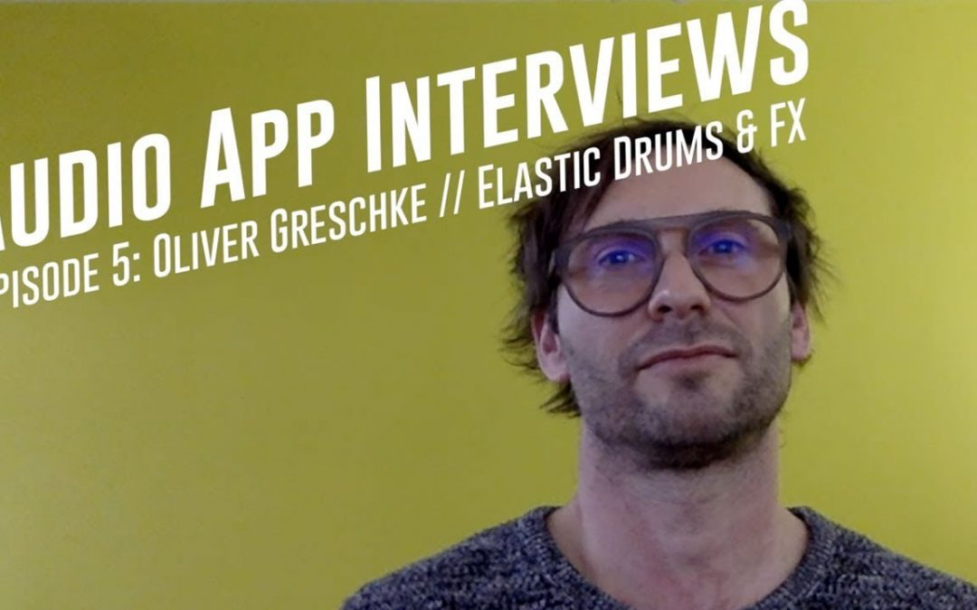 App Dev Interview // Ep5: Oliver Greschke of Elastic Drums & Elastic FX