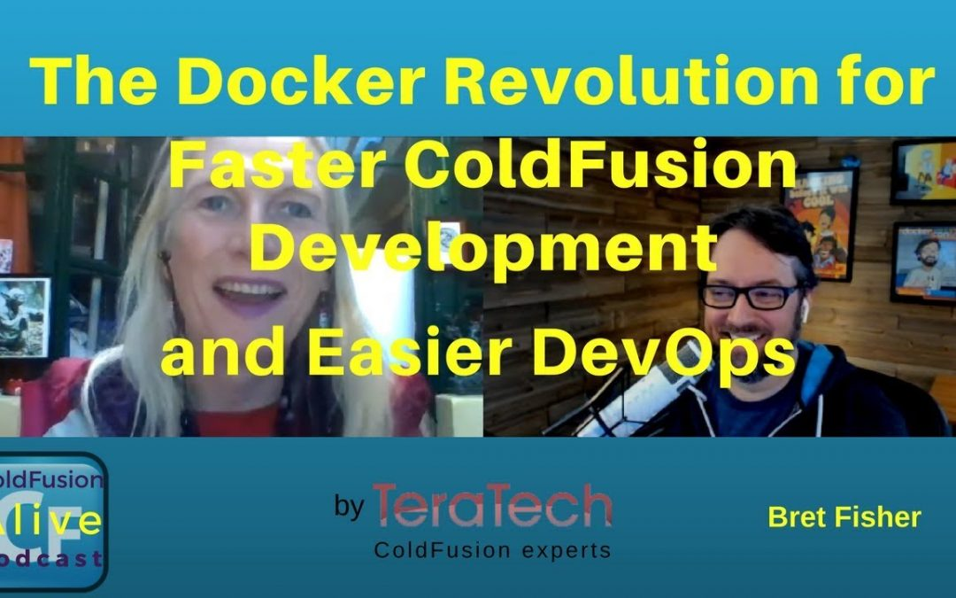 The Docker Revolution for Faster ColdFusion Development (and Easier DevOps) with Bret Fisher
