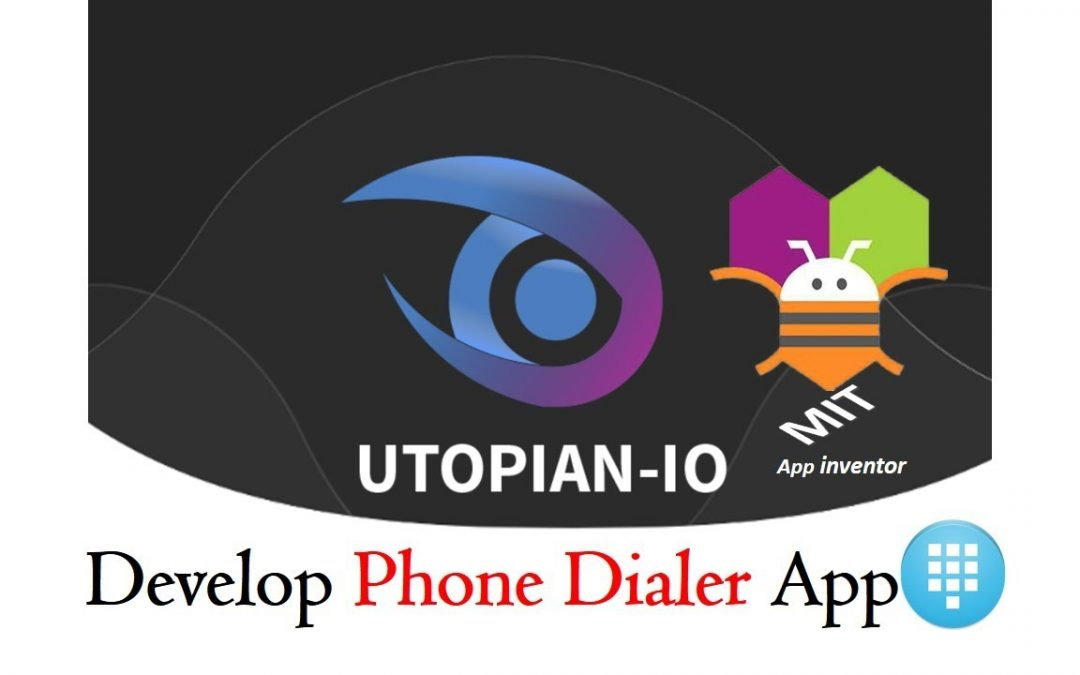 Develop Phone Dialer App with MIT App Inventor Part-1