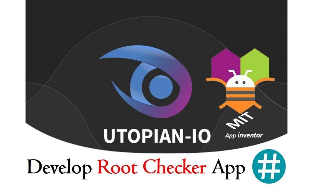 Develop Root Checker App without codding MIT App Inventer
