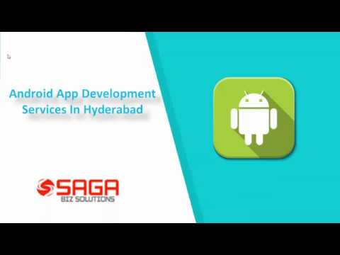 Android APP  Development Company in Hyderabad  – Saga Bizsolutions