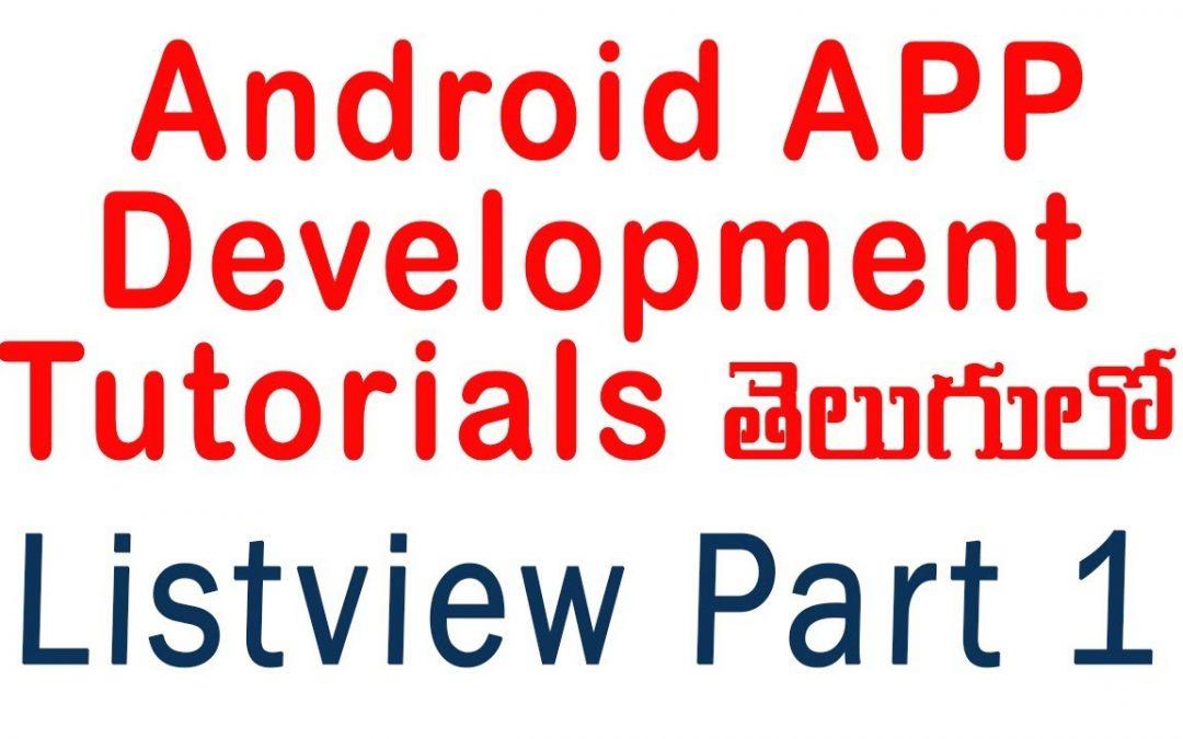 Android ListView part 1 in telugu   ANDROID APP DEVELOPMENT TUTORIALS IN TELUGU – 7