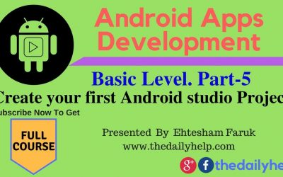 Android Apps Development Course Basic Level  Part 5 – Create your first Android studio Project