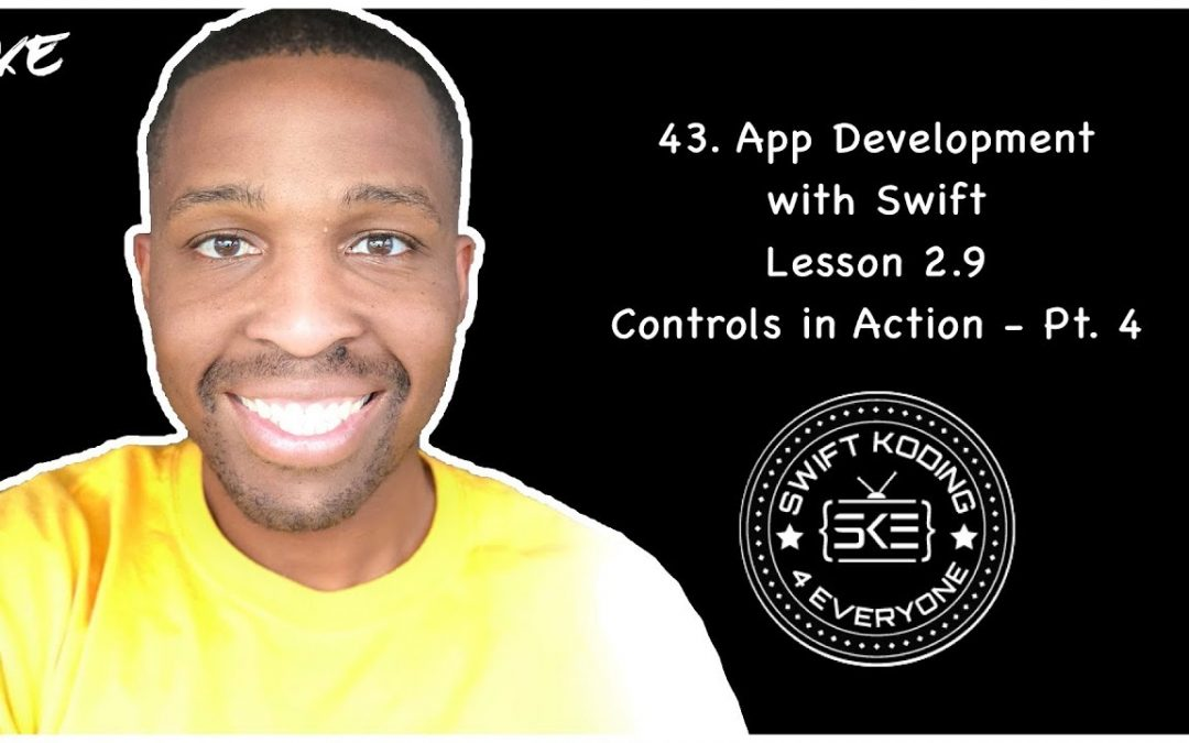 Lesson 2.9 App Development with Swift: Controls in Action – Part 4