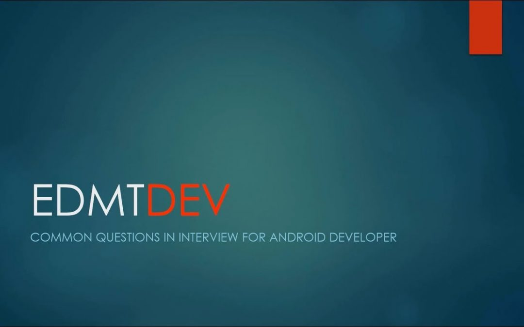 Android Development Tutorial – Android Interview Common Questions (Part 1)