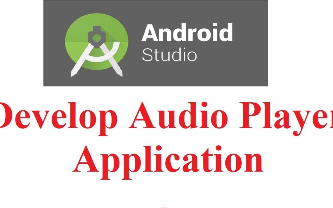 Android Studio Tutorial #4: Develop Audio Player App in Android