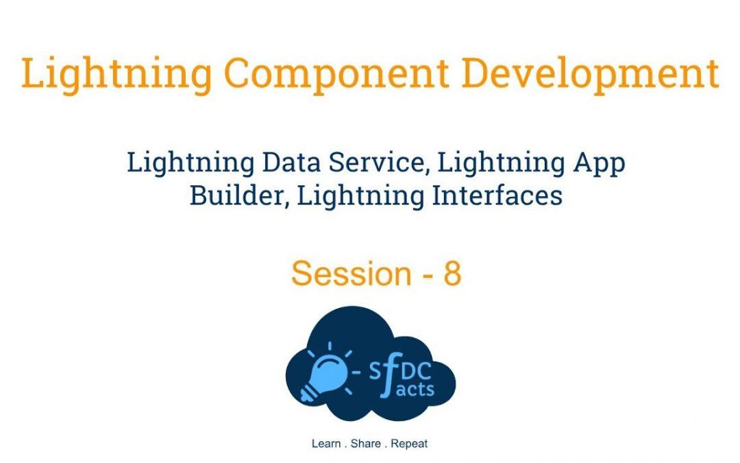Lightning Component Development Day8 – Lightning Data Service, Lightning Interfaces, App Builder