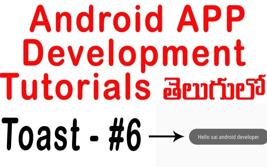 Android Toast -ANDROID APP DEVELOPMENT TUTORIALS IN TELUGU – 6