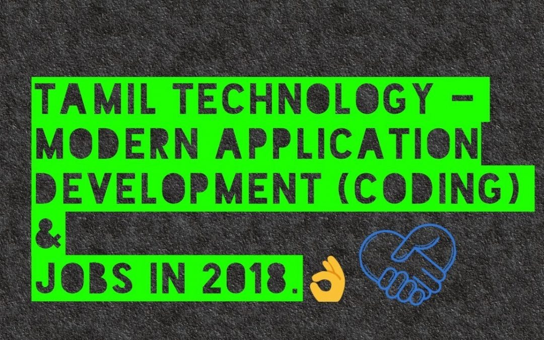 Coding in Tamil – Modern Application Development in 2018 – Honest Guidance