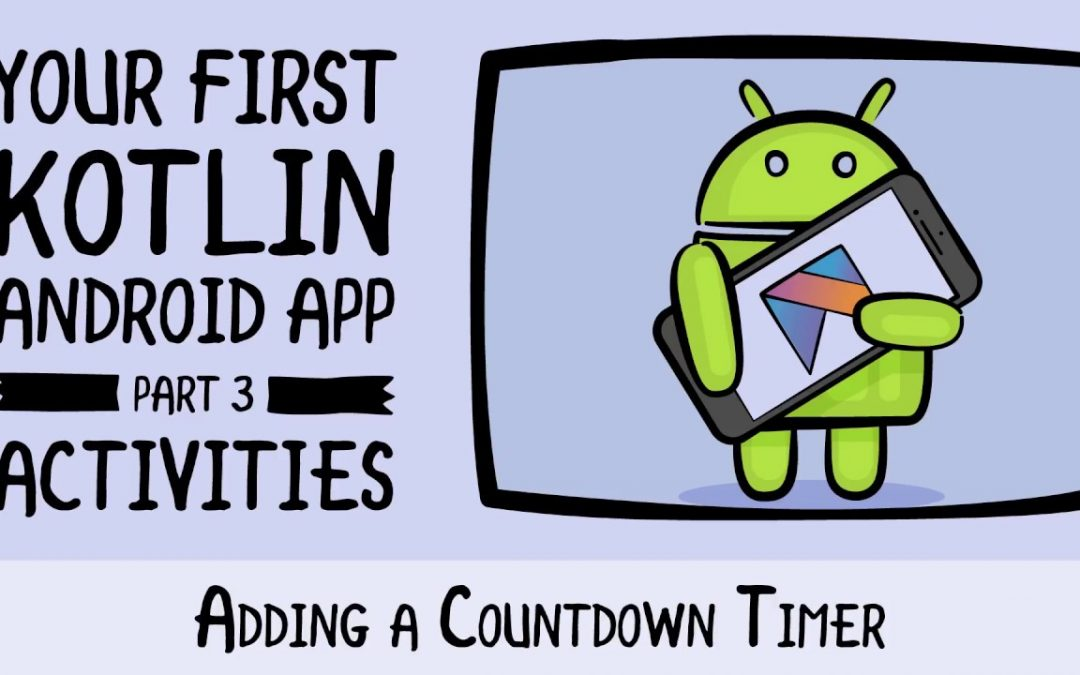 Adding a Countdown Timer – Beginning Android Development – Your First Kotlin Android App