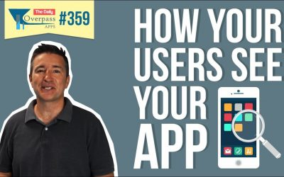 How Your Users See Your App