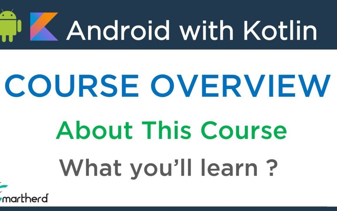 #0 Android Application Development using Kotlin: Beginners Tutorials [ COURSE OVERVIEW ]