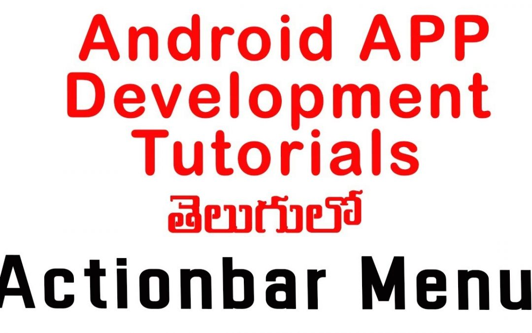 Android Actionbar menu tutorial – ANDROID APP DEVELOPMENT TUTORIALS FOR BEGINNERS TELUGU